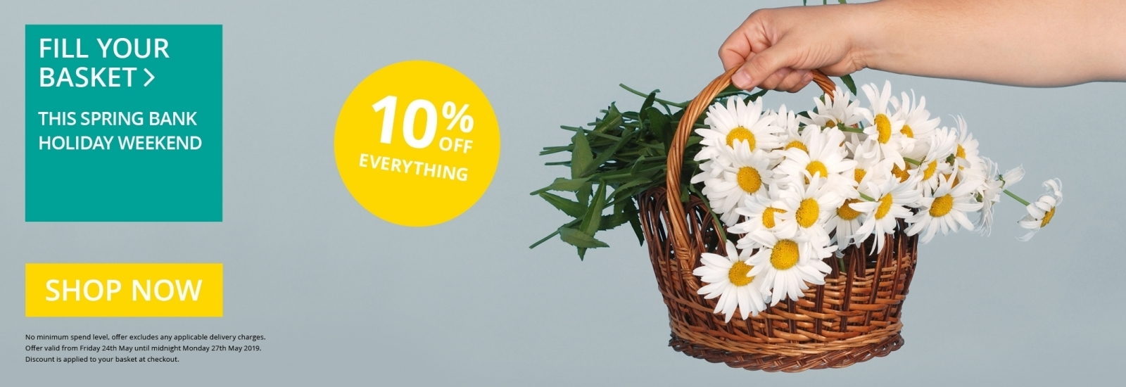 10% Off Everything - Spring Bank Holiday