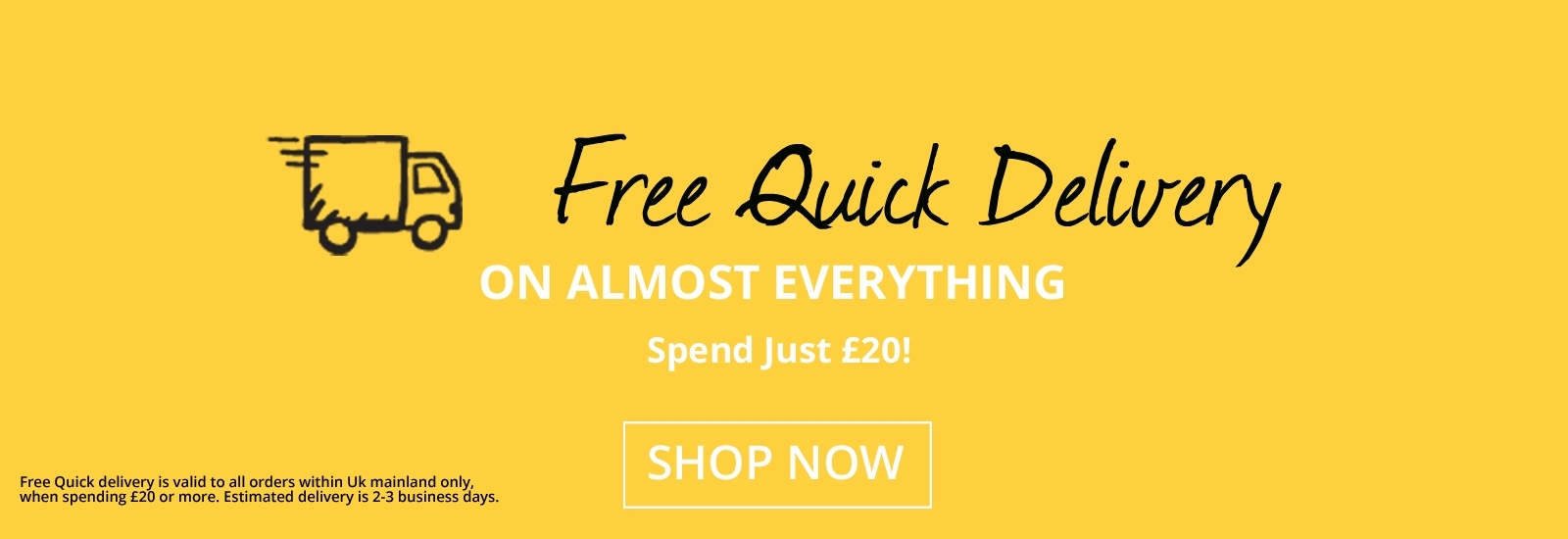 FREE QUICK DELIVERY OVER £20!